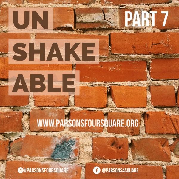 unshakable-part-7Unshakable Part 7