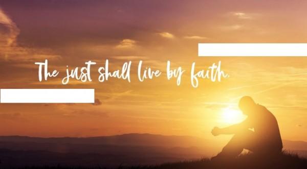 the-just-shall-live-by-faith-101319The Just Shall Live By Faith - 10.13.19