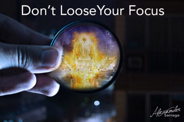 Dont losse your focus