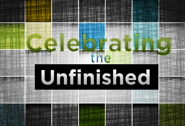 celebrating-the-unfinished-pastor-kenny-smithCelebrating the Unfinished (Pastor Kenny Smith)