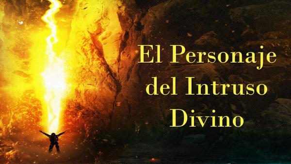 el-personaje-del-intruso-divinoEl Personaje del Intruso Divino