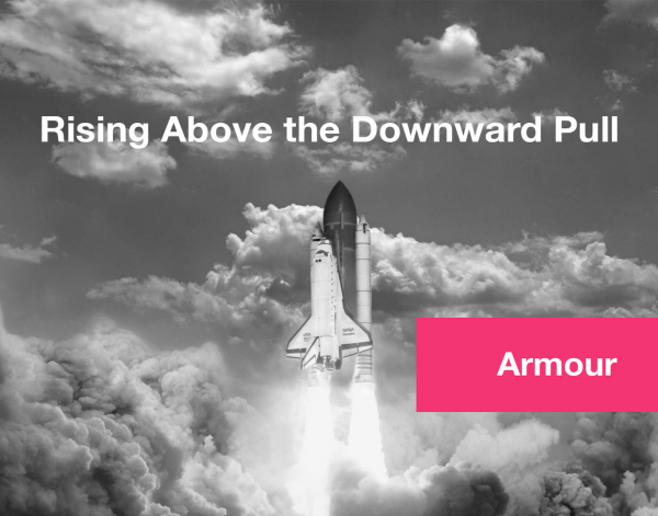 armour-rising-above-the-downward-pullArmour: Rising Above the Downward Pull