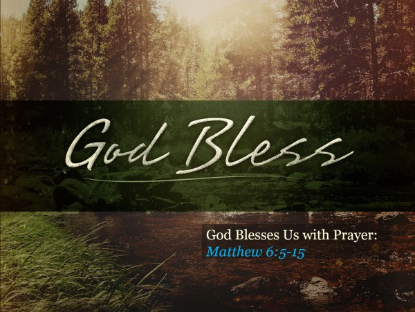 God Blesses Us with Prayer