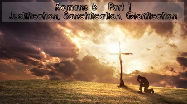 Romans 6 Part 1