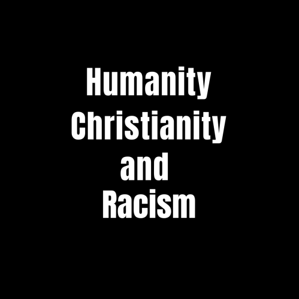 Humanity, Christianity, and Racism