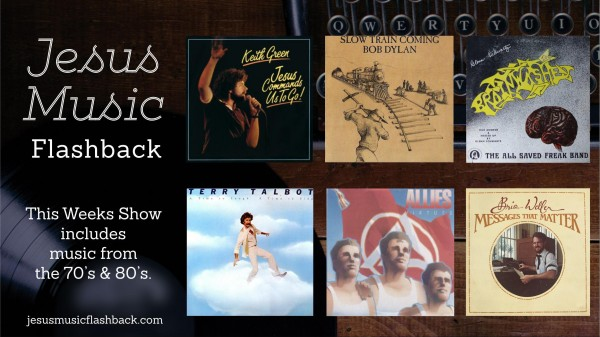 #27 Jesus Music Flashback Radio Show
