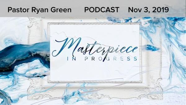November 3, 2019 - Masterpiece in Progress, Part 9