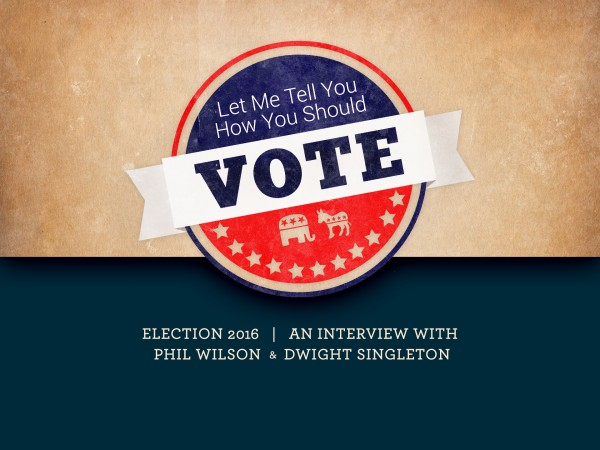 election-an-interview-with-phil-wilson-and-dwight-singleton-about-the-2016-presidential-electionElection: An interview with Phil Wilson and Dwight Singleton about the 2016 Presidential Election