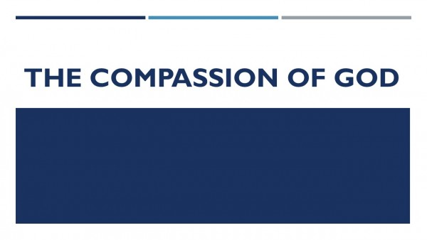 the-compassion-of-godThe Compassion of God