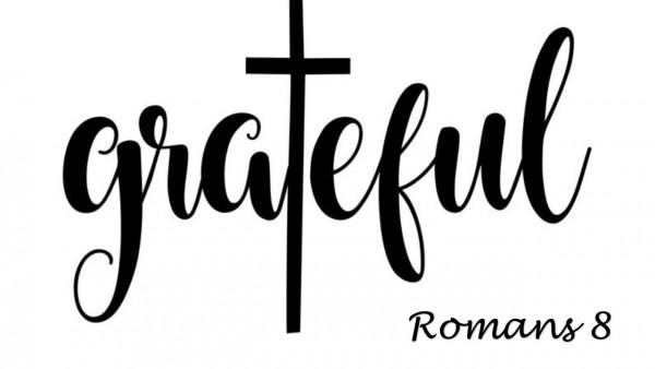 Grateful, Romans 8:1-2
