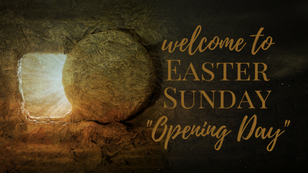 opening-day-resurrection-sundayOpening Day! Resurrection Sunday