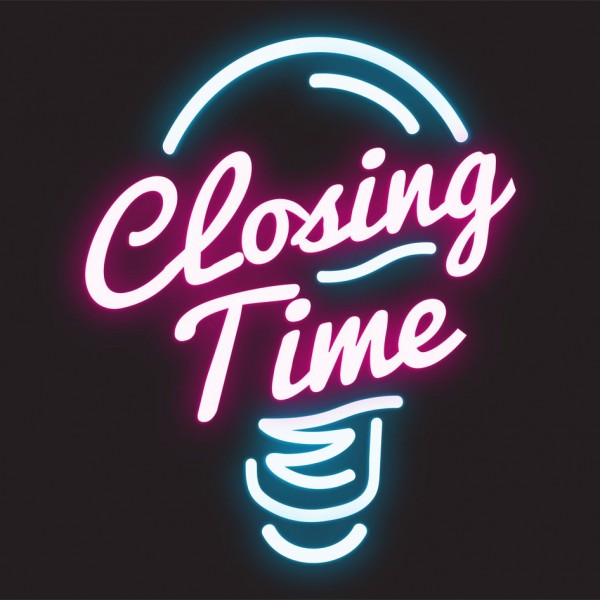closing-timeClosing Time
