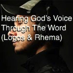 hearing-gods-voice-through-the-word-logos-rhemaHearing God's Voice Through The Word (Logos & Rhema)