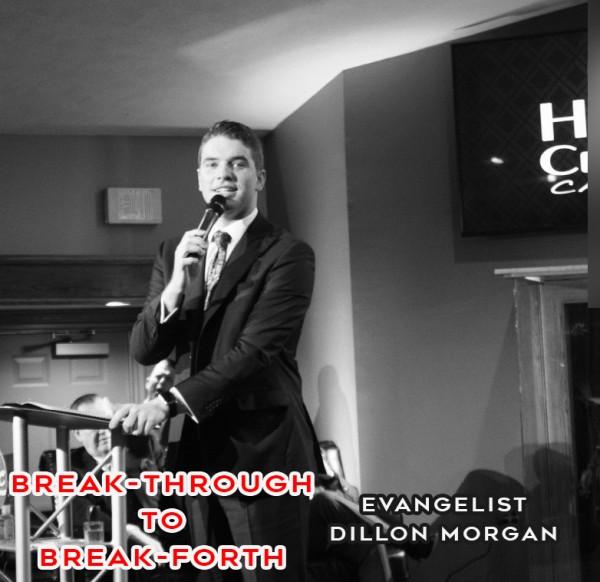 break-through-to-break-forth-evangelist-dillon-morganBreak-through to Break-forth (Evangelist Dillon Morgan)