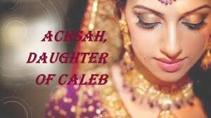 Women of Faith #3 Achsah