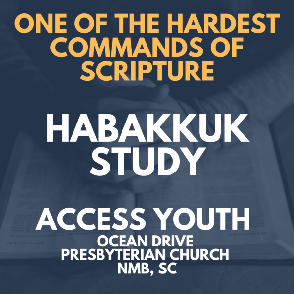 Habakkuk Session 4 - One of the Hardest Commands of Scripture