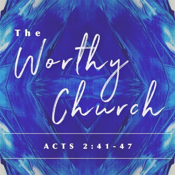 SERMON: The Worthy Church