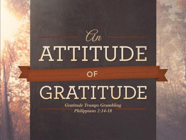 gratitude-trumps-grumblingGratitude Trumps Grumbling
