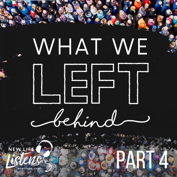 what-we-left-behind-part-4-with-pastor-joe-wickmanWhat We Left Behind - Part 4 with Pastor Joe Wickman