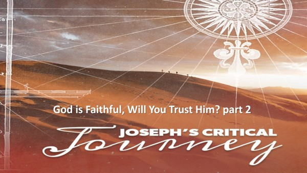 God is Faithful Along our Journey, Will You Trust Him? Msg 3 Part 2