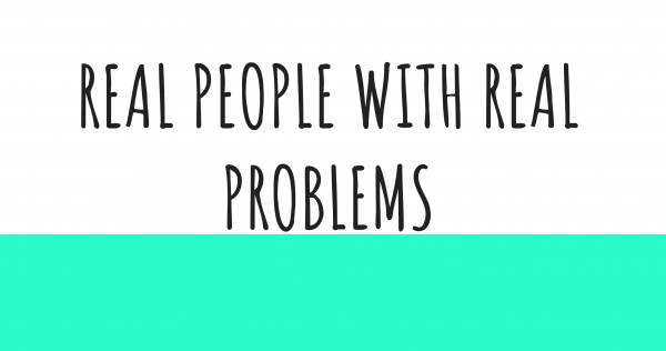 real-people-real-problemsReal people real problems