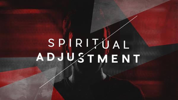 spiritual-adjustmentSpiritual Adjustment