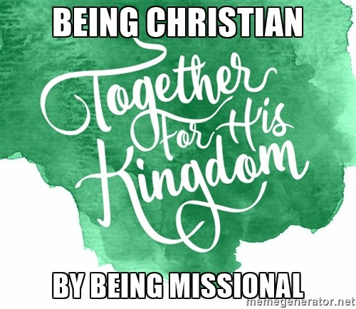 4-being-missional-by-being-on-mission4 - Being Missional by Being 'On Mission'
