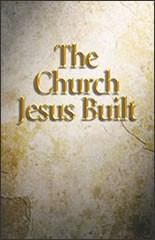 The Church Jesus Built #5