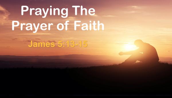 the-prayer-of-faithThe Prayer of Faith
