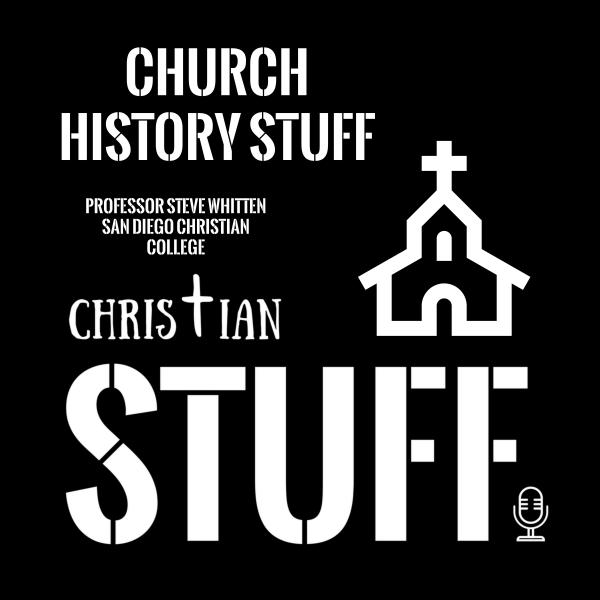 """Church History Stuff"" with Steve Whitten"