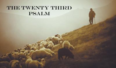 the-twenty-third-psalm-lay-it-down-1-12-20The Twenty Third Psalm- Lay It Down (1-12-20)