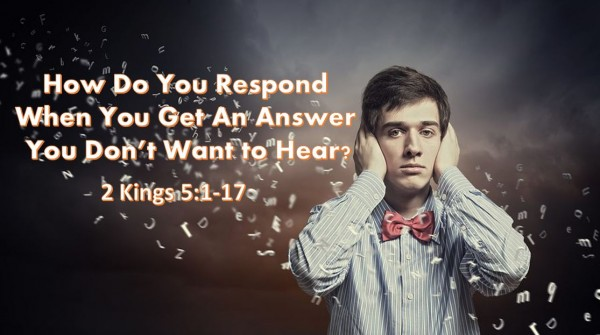 How Do You Respond When You Get the Answer You Don't Want To Hear
