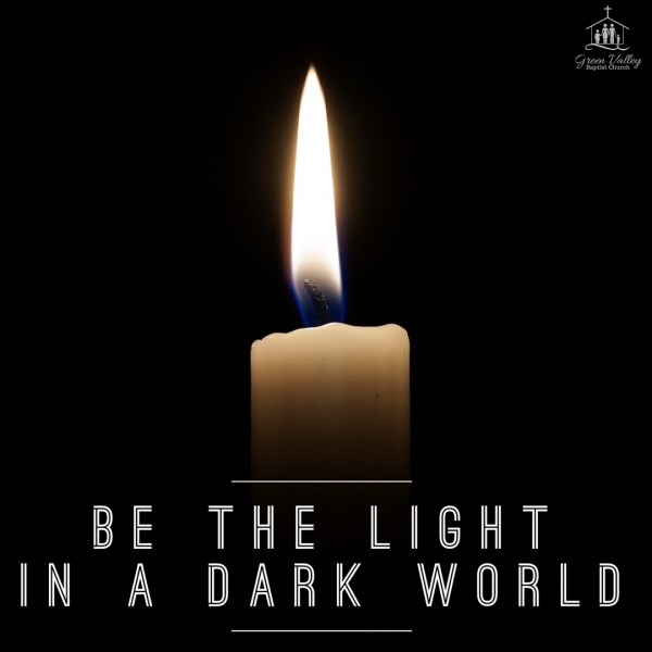 Be a light in the dark world