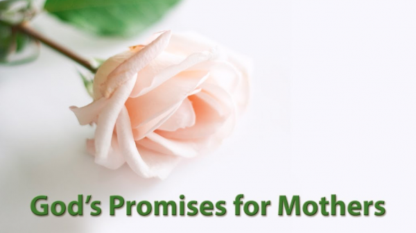 God's Promises For Mothers