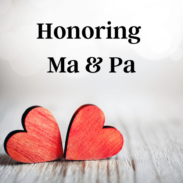 Honoring Ma and Pa