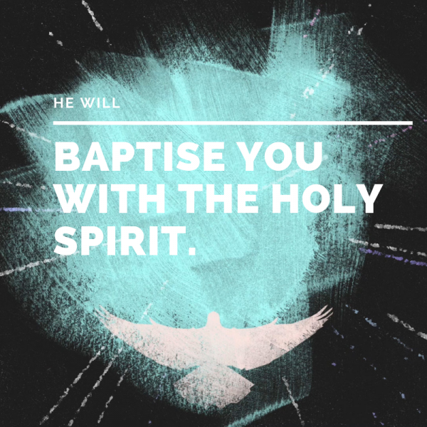 he-will-baptise-you-with-the-holy-spirit-june-30th-2019HE will baptise you with the Holy Spirit -June 30th, 2019
