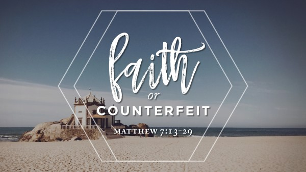 faith-or-counterfeitFaith or Counterfeit