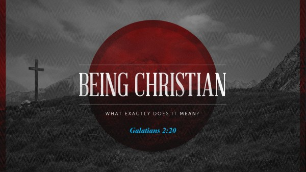 Part 1: What Does it Mean to be a Christian