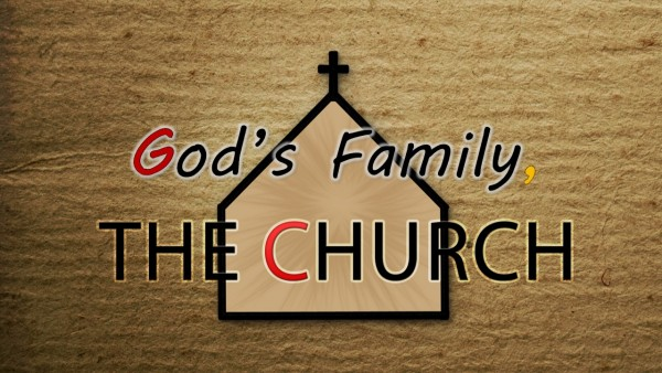 reflections-on-gods-family-the-churchReflections on God's Family, The Church