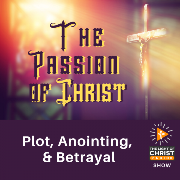 Plot, Anointing, and Betrayal