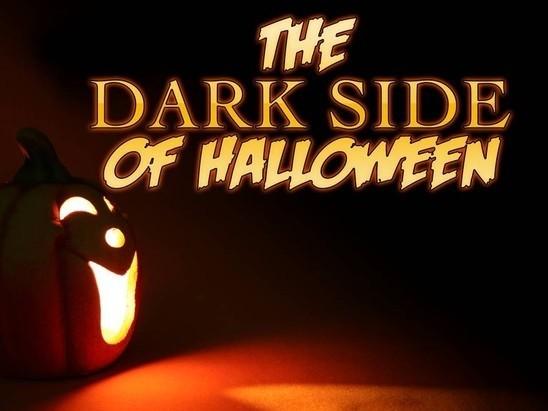 The Dark Side of Halloween