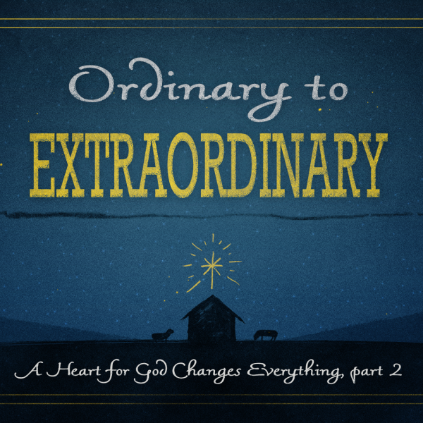 OE2 A Heart for God Changes Everything, part 2