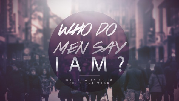 Who Do Men Say I Am?