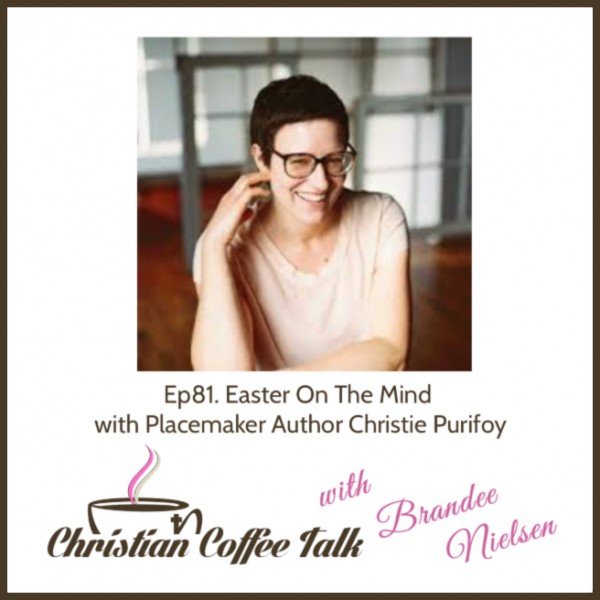Ep81. Easter On The Mind with Christie Purifoy