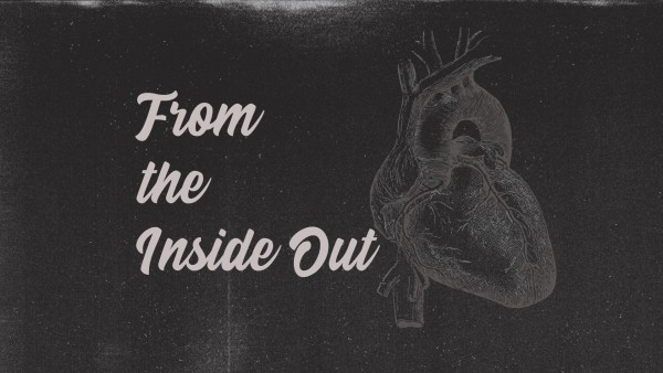 from-the-inside-outFrom the Inside Out