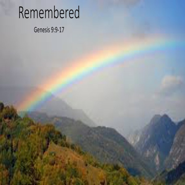 #6 Remembered, Genesis 9.9-17