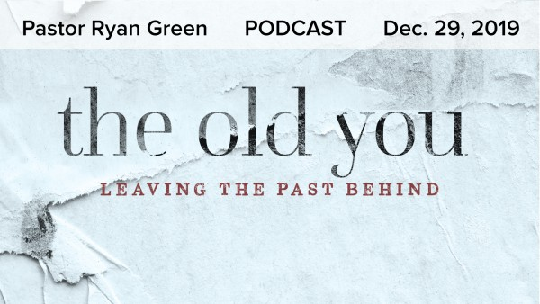 December 29, 2019 ~ The Old You: Leaving the Past Behind