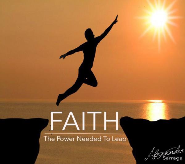 FAITH: THE POWER NEEDED TO LEAP