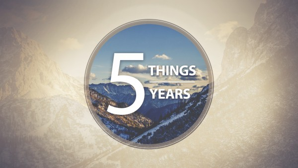 5-things-in-5-years5 Things In 5 Years
