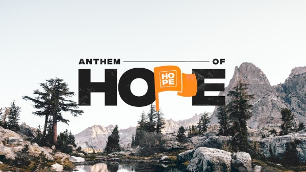 march-17-2019-anthem-of-hope-part-2March 17,  2019 ~ Anthem of Hope, Part 2